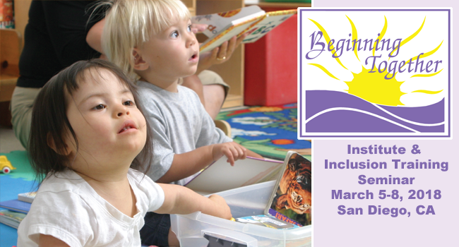 Beginning Together Institute and Inclusion Training Seminar March 5-8, 2018 in San Diego, CA